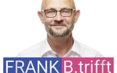 FRANK B.trifft – Der Podcast für Solingens Wirtschaft // Folge 2: Das 3×3 des #UMDENKEN – Teil 2 Dreisatz