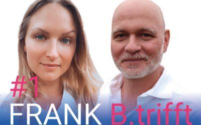 FRANK B.trifft – Der Podcast für Solingens Wirtschaft // Folge 1: Das 3×3 des #UMDENKEN – Teil 1 Distanz