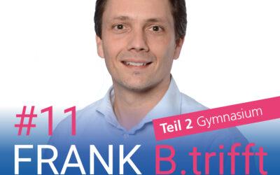 """FRANK B.trifft – Der Podcast für Solingens Wirtschaft // Folge 11: Ulrich Nachtkamp zum Thema """"Digitalisierung in Schulen"""" // Teil 2 Gymnasium"""
