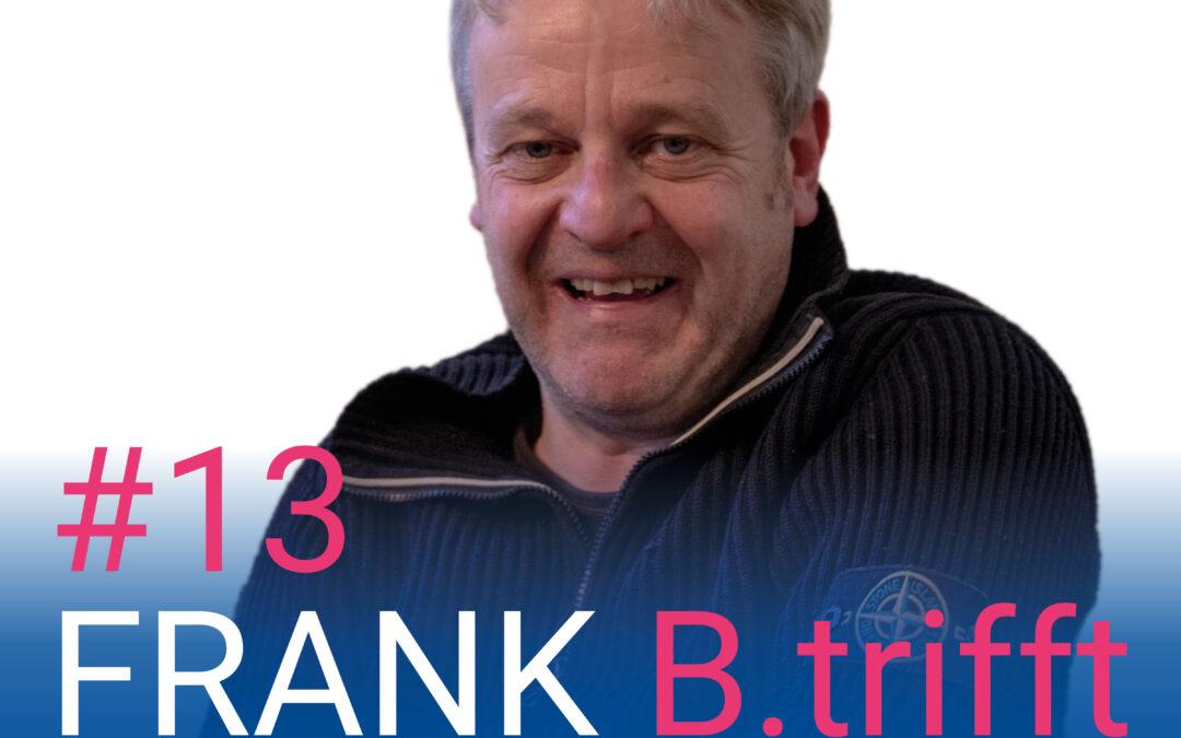 Neue Serie bei FRANK B.trifft – Der Podcast für Solingens Wirtschaft // Selbstständige und Freischaffende in der Krise und ihre Aussichten für ein erfolgreiches #UMDENKEN // Folge 13: Carsten Busch zum Thema: Gastronomie: Schwer wie noch nie
