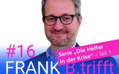 Neue Serie bei FRANK B.trifft – Der Podcast für Solingens Wirtschaft // Die Helfer in der Krise // Folge 16: Robin Schmahl zum Thema: Insolvenzen durch UMDENKEN abwenden
