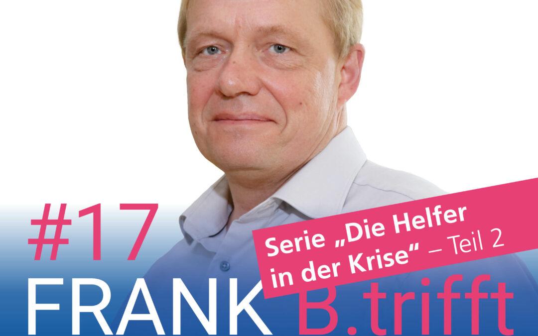 Neue Serie bei FRANK B.trifft – Der Podcast für Solingens Wirtschaft // Die Helfer in der Krise // Folge 17: Alexander Goldberg zum Thema: Digital ist Anwalts Liebling!